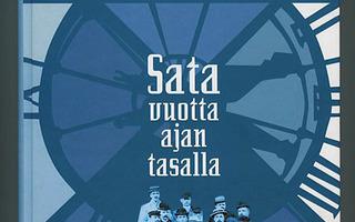 SATA VUOTTA AJAN TASALLA : Kelloseppäliitto 1906-2006 UUSI