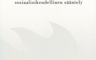 Suomi ja EU:n SOSIAALIOIKEUDELLINEN SÄÄNTELY UUSI