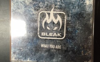 Bleak - What You Are CDS