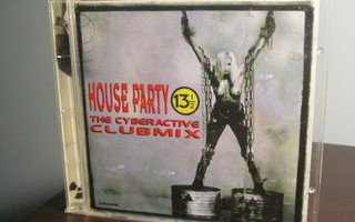 """Various – House Party 13½ - """"The Cyberactive Clubmix"""" CD"""