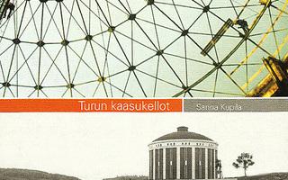 TURUN KAASUKELLOT : Sanna Kupila. sid UUSI