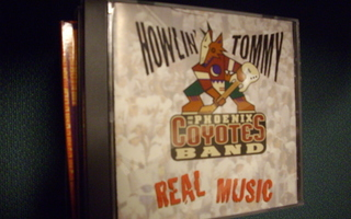 CD : Howlin' Tommy and the Phoenix Coyotes Band : REAL MUSIC