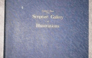 Gustave Dore : The Scripture Gallery of Illustrations
