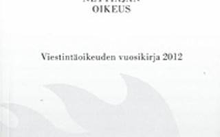 NETTIAJAN OIKEUS : Viestintäoikeuden Vuosikirja 2012  UUSI