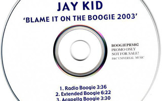 Jay-Kid – Blame It On The Boogie 2003 PROMO CDr-Single