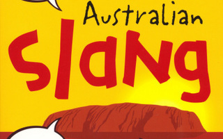Australian Slang, from Down Under. nid UUSI