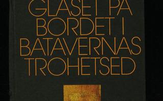 GLASET på BORDET i BATAVERNAS TROHETSED Paavo Haavikko UUSI