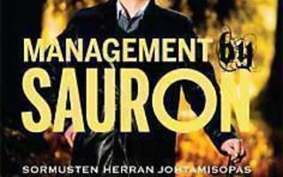 MANAGEMENT by SAURON. Sormusten Herran JohtamisOpas. UUSI