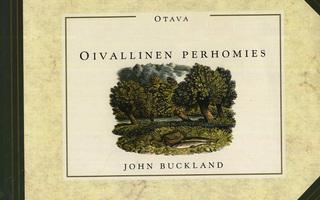 OIVALLINEN PERHOMIES John Buckland s: Veikko Rinne