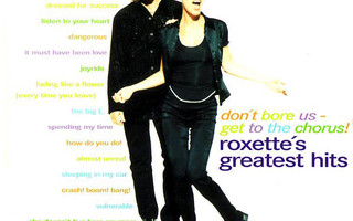 ROXETTE: Don't Bore Us - Get To The Chorus! (Greatest Hit CD