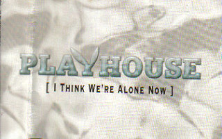 Playhouse – I Think We're Alone Now CD Maxi-Single