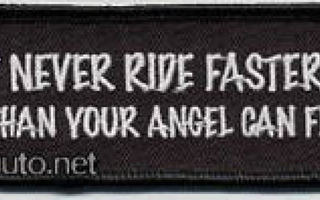 Never Ride Faster Than Your Angel Can Fly - kangasmerkki