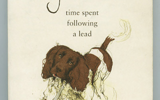 DIARY OF A DOG-WALKER  Time spent FOLLOWING A LEAD Stourton