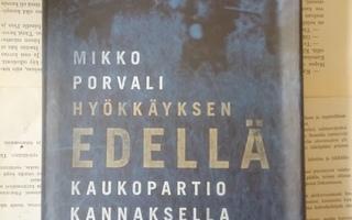 Mikko Porvali - Hyökkäyksen edellä (sid.)