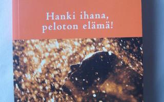 OILI VALKILA : HANKI IHANA, PELOTON ELÄMÄ !