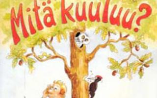 MITÄ KUULUU? Suomen Kielen Kuuntelu- ja Ääntämisharjoit UUSI