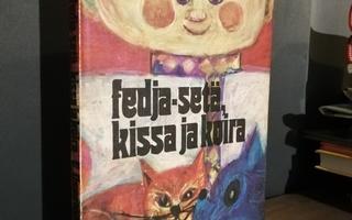 Uspenski - Fedja-setä, kissa ja koira - 1.p.kirj.omiste!
