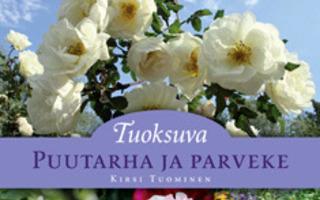 TUOKSUVA PUUTARHA ja PARVEKE : Kirsi Tuominen UUSI