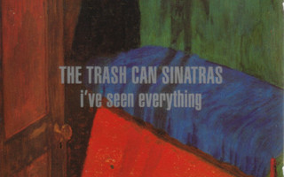 THE THRASH CAN SINATRAS: I've Seen Everything CD