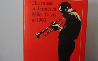 Milestones I: The Music and Times of Miles Davis to 1960