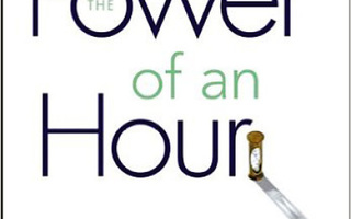 POWER OF AN HOUR Business and Life Mastery in One Hour UUSI