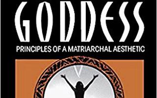 THE DANCING GODDESS Principles of a Matriarchal Aesthetic
