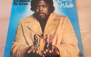 BARRY WHITE I've got so much to give S-32.576/6370 200 74/73