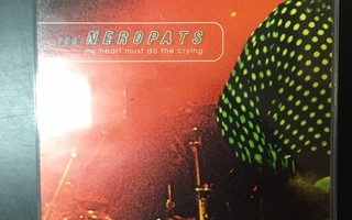 Neropats - My Heart Must Do The Crying CDS