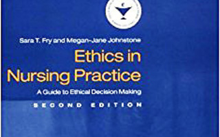 ETHICS IN NURSING PRACTICE Guide to Ethical Decision Making