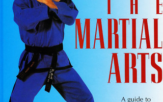 Lewis: THE MARTIAL ARTS a guide to the techniques of..  UUSI